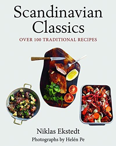 Scandinavian Classics: Over 100 Traditional Recipes by Niklas Ekstedt