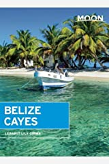 Moon Belize Cayes: Including Ambergris Caye & Caye Caulker (Moon Handbooks) by Lebawit Lily Girma (2014-11-25) Paperback