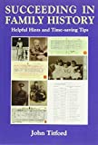 img - for Succeeding in Family History: Helpful Hints and Timesaving Tips (Genealogy) by John Titford (2001-05-06) book / textbook / text book