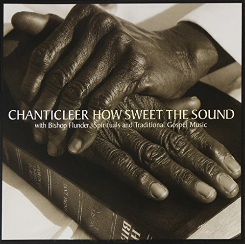 How Sweet the Sound: Spirituals & Traditional Gospel Music by Warner Classics