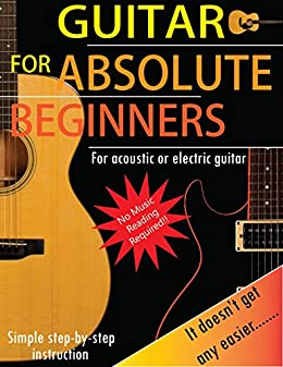 guitar for absolute beginners for acoustic or electric guitar kindle edition by victor m. Black Bedroom Furniture Sets. Home Design Ideas