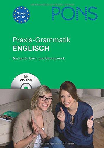 PONS Praxis-Grammatik Englisch: Das große Lern- und Übungswerk. Buch mit CD-ROM