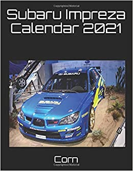 Amazon.fr   Subaru Impreza Calendar 2021   Corn   Livres