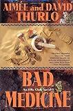 Bad Medicine, Aimée Thurlo and David Thurlo, 0312863284