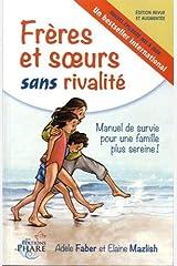 Freres et soeurs sans rivalité (French Edition) Perfect Paperback