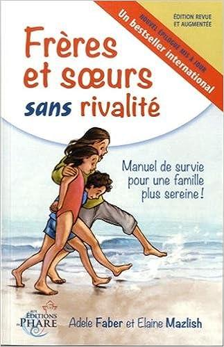 Amazon Fr Freres Et Soeurs Sans Rivalite Adele Faber
