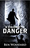 A Stairway To Danger: (Mystery, Action, Suspense) (A Shakertown Adventure Book 1)