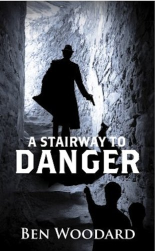 Book: A Stairway To Danger (A Shakertown Adventure) by Ben Woodard