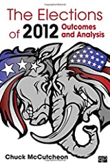 The Elections of 2012: Outcomes and Analysis (Elections of (Year))
