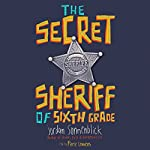 The Secret Sheriff of Sixth Grade | Jordan Sonnenblick