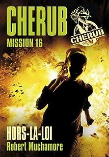 Cherub mission 16 : Hors-la-loi