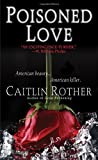 Poisoned Love, Caitlin Rother, 0786022191