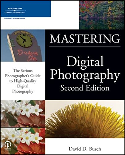 by david d busch mastering digital photography second edition2nd second edition