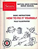 Sears Motion Drive Systems Repair Manual: Basic Instructions / How to Fix It Yourself / Fully Illustrated (Peerless Transaxles, Transmissions, Differentials, Drives) (Part No. 694106)