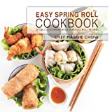 Easy Spring Roll Cookbook: 50 Delicious Spring Roll and Egg...