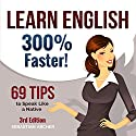 Learn English 300% Faster: 69 Tips to Speak English Like a Native Audiobook by Sebastian Archer Narrated by Martin James