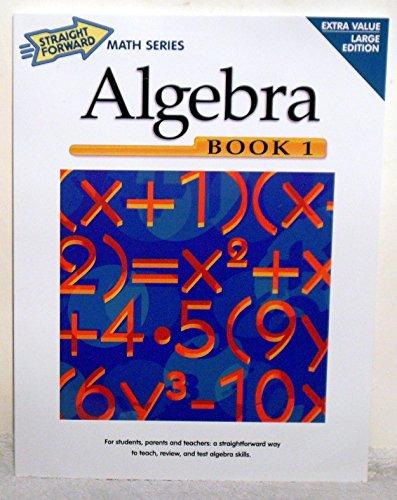 Algebra Book1 : Straight Forward Math Series, Large Edition
