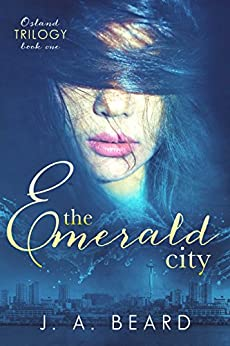 The Emerald City (Osland Trilogy Book 1) by [Beard, J.A.]