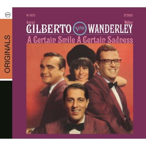 Astrud Gilberto Walter Wanderley A Certain Smile A Certain Sadness