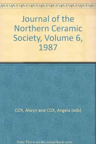 Journal of the Northern Ceramic Society, Vol. 6, 1987