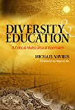 img - for Diversity and Education: A Critical Multicultural Approach (Multicultural Education) book / textbook / text book