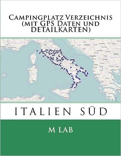 Campingplatz Verzeichnis ITALIEN SÜD (mit GPS Daten und DETAILKARTEN)