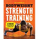 Bodyweight Strength Training: 12 Weeks to Build Muscle and Burn Fat