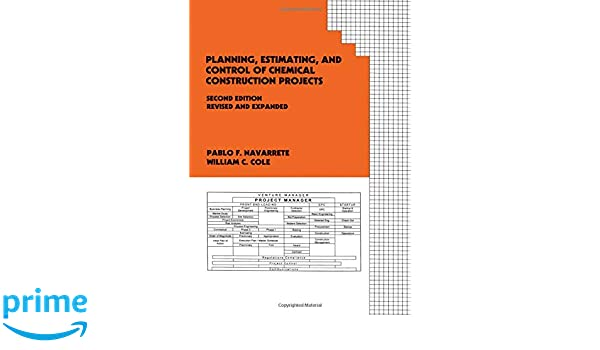 Planning, Estimating, and Control of Chemical Construction Projects