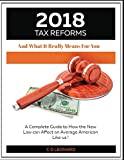 img - for 2018 Tax Reform And What It Really Means For You: A Complete Guide to How the New Law Can Affect You, the Average American book / textbook / text book