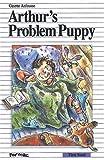 Arthur's Problem Puppy, Ginette Anfousse, 0887802761