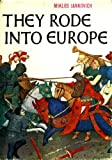 img - for They Rode into Europe book / textbook / text book