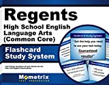 Regents High School English Language Arts (Common Core) Exam Flashcard Study System: Regents Test Practice Questions & Review for the New York Regents Examinations
