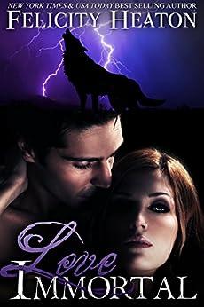 Love Immortal (A Vampire Romance Novel) by [Heaton, Felicity]