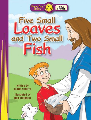 Five Small Loaves and Two Small Fish (Happy Day® Books: Bible Stories)