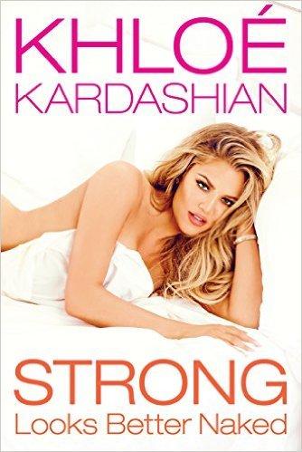 Khloe Kardashian Strong Looks Better Naked  Signed Limited Edition W Coa