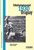 Fußballweltmeisterschaft 1930 Uruguay