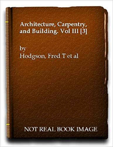 Architecture, Carpentry, and Building. Vol III [3]