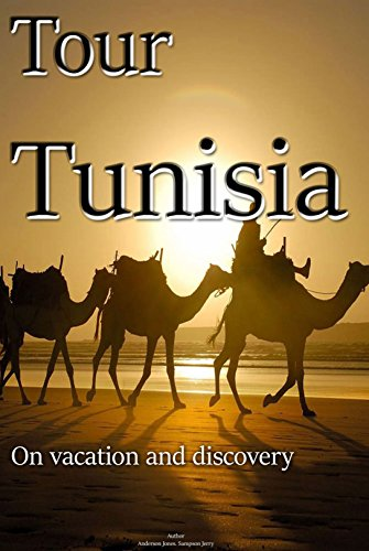 Tour Tunisia: Tunisia on vacation, discovery and more….