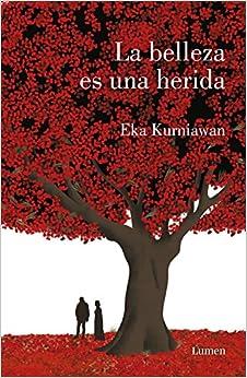 La belleza es una herida /Beauty is a Wound (Spanish Edition)