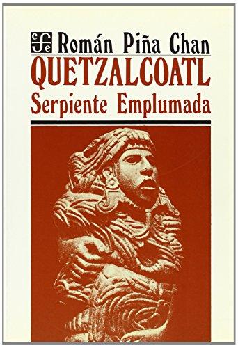 Quetzalcoatl: Serpiente emplumada (Seccion de Obras de Antropologia) (Spanish Edition)