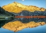 Lumieres Magiques Des Pyrenees 2018: Lumieres Des Grands Parcs Nationaux Des Pyrenees (Calvendo Nature) (French Edition)