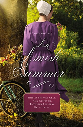 An Amish Summer: Four Novellas by [Gray, Shelley Shepard, Clipston, Amy, Fuller, Kathleen, Irvin, Kelly]