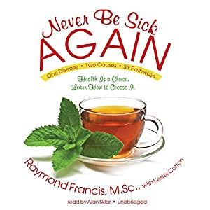 Never Be Sick Again Audiobook