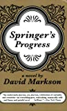 Springer's Progress, Markson, David, 1564782182