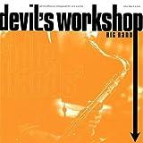 Idle Hands by Devil's Workshop Big Band (2011-03-11)