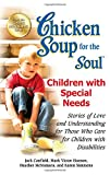 Chicken Soup for the Soul: Children with Special Needs, Jack Canfield and Mark Victor Hansen, 1623610613