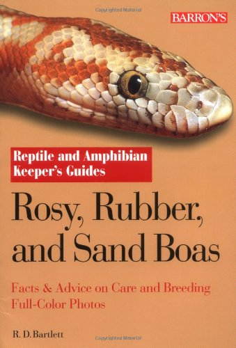 - Rosy, Rubber, And Sand Boas (Reptile and Amphibian Keeper's Guide)