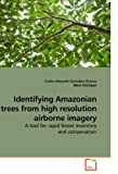 Identifying Amazonian Trees from High Resolution Airborne Imagery, Carlos Eduardo Gonzalez Orozco, 363921675X
