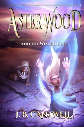 Aster Wood and the Wizard King (Book 5) (Volume (Aster Wood)