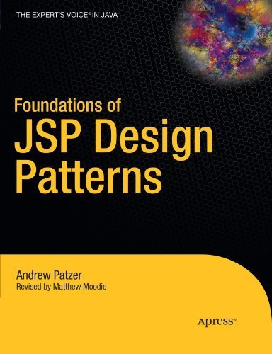 Foundations of JSP Design Patterns by Andrew Patzer (2004-09-15)